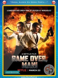 Game Over, Man! 2018 Türkçe Dublaj izle | HD